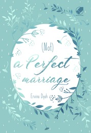 Cover Not A Perfect Marriage oleh Ervina Dyah Pratikaningrum