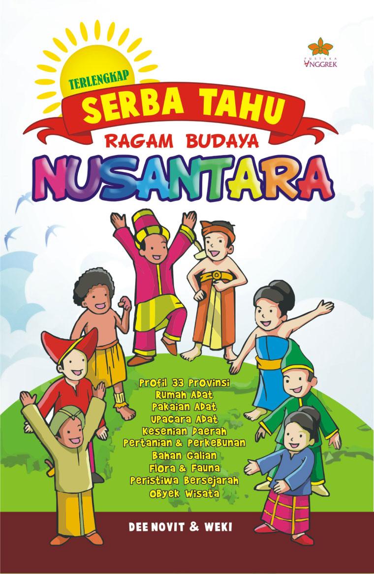 Jual Buku Serba Tahu Ragam Budaya Nusantara Oleh Dee Novit Dan Weki