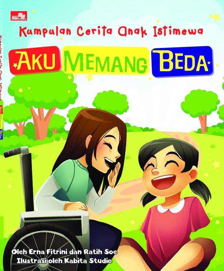 Buku Digital Kumpulan Cerita Anak Istimewa Aku Memang Beda oleh Erna dan Ratih Soe, May M. Sofyan