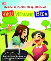 Cover Kumpulan Cerita Anak Istimewa Aku Memang Beda oleh Erna dan Ratih Soe, May M. Sofyan