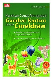 Cover Panduan Cepat Menguasai Gambar Kartun dengan Coreldraw oleh Arista Prasetyo Adi