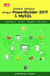 Koleksi Aplikasi dengan PowerBuilder 2017 & MySQL by Syahrial Chan Cover