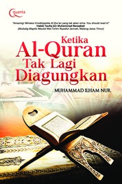 Cover Ketika Al-Qur`an Tak Lagi Diagungkan oleh Muhammad Ilham Nur