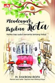 Cover Mendengar Bisikan Kota oleh M. Syaroni Rofii