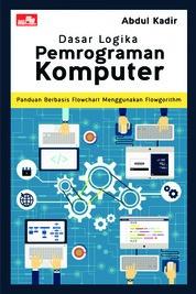 Dasar Logika Pemrograman Komputer by Abdul Kadir Cover