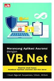Merancang Aplikasi Asuransi dengan VB.Net by I Gusti Ngurah Suryantara, S.Kom., M.Kom. Cover