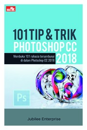 101 Tip & Trik Photoshop CC 2018 by Jubilee Enterprise Cover