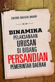 Cover Dinamika Pelaksanaan Urusan di Bidang Persandian Pemerintah Daerah oleh Halilul Khairi