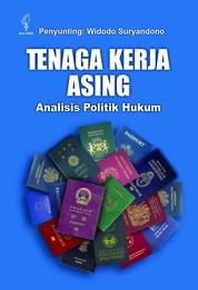 Cover Tenaga Kerja Asing: Analisis Politik Hukum oleh Widodo Suryandono