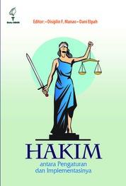 HAKIM: Antara Pengaturan dan Implementasinya by Disiplin F. Manao Cover