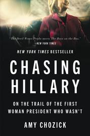 Chasing Hillary by Amy Chozick Cover