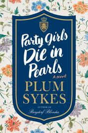 Party Girls Die in Pearls by Plum Sykes Cover