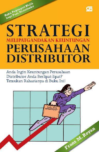 Buku Digital Strategi Melipatgandakan Keuntungan Perusahaan Distributor oleh Frans M. Royan