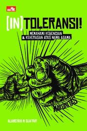 (In)toleransi - Memahami Kebencian & Kekerasan Atas Nama Agama by Alamsyah M. Dja'far Cover