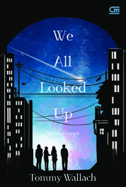 Cover Young Adult: Menatap Langit (We All Looked Up) oleh Tommy Wallach