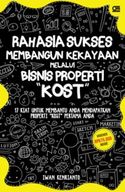 Cover Rahasia Sukses Membangun Kekayaan Melalui Bisnis Properti Kost oleh Iwan Kenrianto