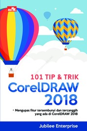 101 Tip & Trik CorelDRAW 2018 by Jubilee Enterprise Cover