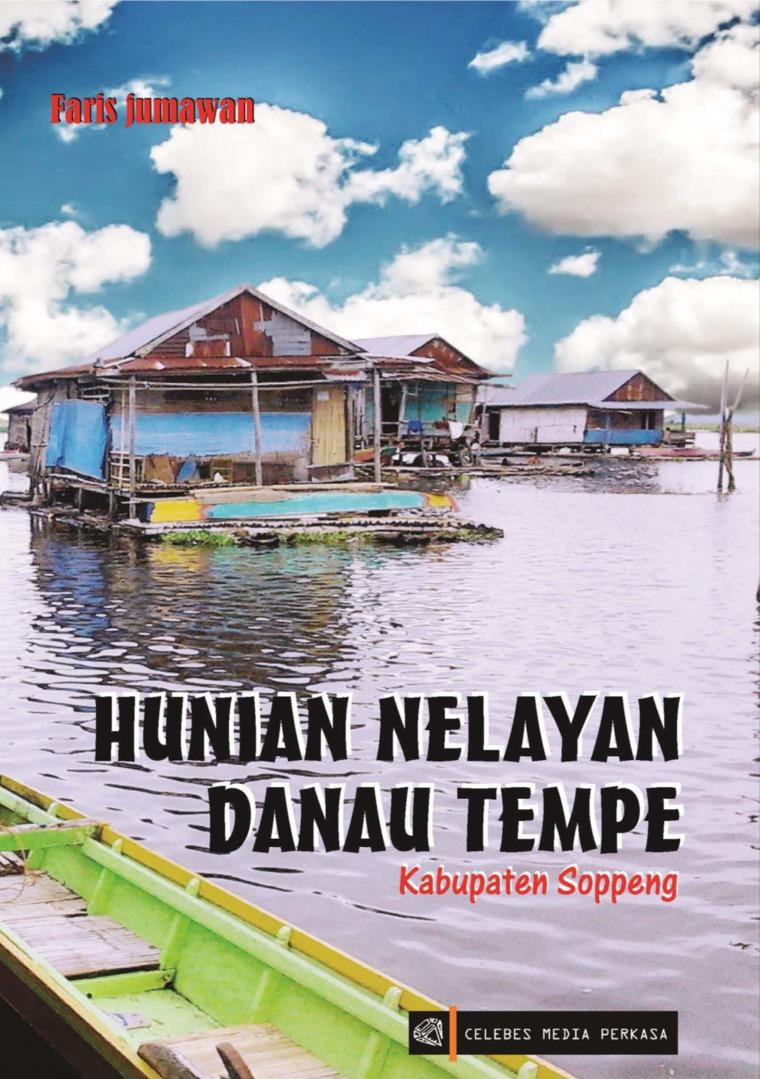 HUNIAN NELAYAN DANAU TEMPE ( Kabupaten Soppeng) by Faris jumawan Digital Book