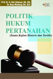 POLITIK HUKUM PERTANAHAN (Suatu Kajian Historis dan Yuridis) by Prof. Dr. H. Abd. Rahman, SH., MH. Cover