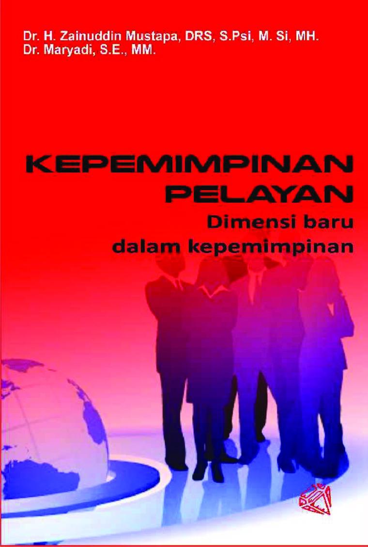 KEPEMIMPINAN PELAYAN (Dimensi Baru Dalam Kepemimpinan) by Dr. Maryadi, S.E., MM. Digital Book
