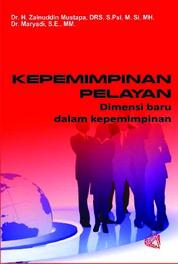 Cover KEPEMIMPINAN PELAYAN (Dimensi Baru Dalam Kepemimpinan) oleh Dr. Maryadi, S.E., MM.