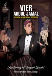 VIER ABDUL JAMAL: LEGENDA PASAR MODAL INDONESIA BERTARUNG DI TENGAH BADAI by HASRIL CHANIAGO Cover