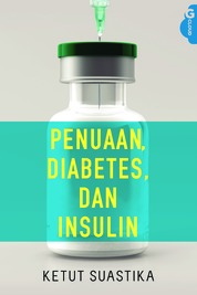 Cover Penuaan, Diabetes, dan Insulin oleh Ketut Suastika