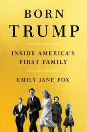 Born Trump by Emily Jane Fox Cover