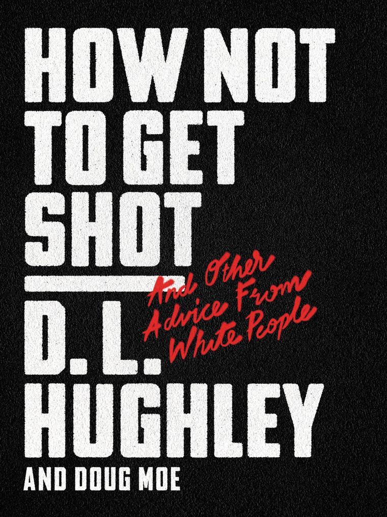 Buku Digital How Not to Get Shot oleh D. L. Hughley