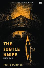 Cover His Dark Materials#2: Pisau Gaib (The Subtle Knife) oleh Phillip Pullman
