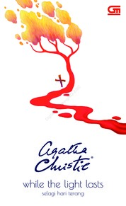 Cover Selagi Hari Terang (While The Light Lasts) oleh Agatha Christie