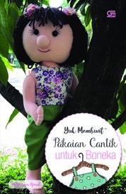 Yuk Membuat Pakaian untuk Boneka Cantik by Katharina Gosal Cover