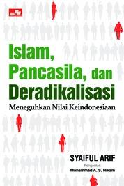 Islam, Pancasila dan Deradikalisasi by Syaiful Arif Cover