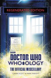 Cover Doctor Who: Who-ology Regenerated Edition: The Official Miscellany oleh Cavan Scott