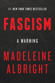 Cover Fascism: A Warning oleh Madeleine Albright