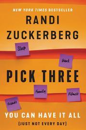Pick Three by Randi Zuckerberg Cover
