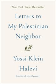 Letters to My Palestinian Neighbor by Yossi Klein Halevi Cover