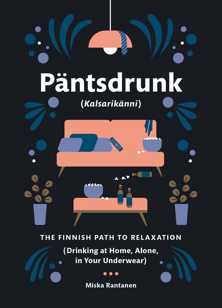 Buku Digital Pantsdrunk: Kalsarikanni oleh Miska Rantanen
