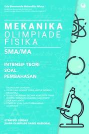 Cover Mekanika Olimpiade Fisika SMA : Intensif Teori, Soal, dan Pembahasan oleh Gde Bimananda Mahardika Wisna