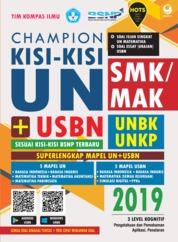 Cover Champion Kisi-Kisi UN + USBN SMK/MAK 2019 oleh Tim Kompas Ilmu