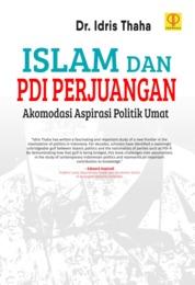 Islam dan pdi perjuangan: akomodasi Aspirasi politik Umat by Dr. Idris Thaha Cover