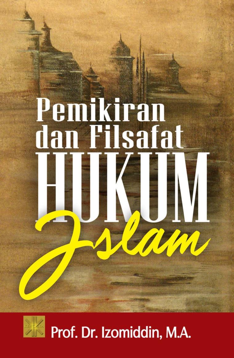 Buku Digital PEMIKIRAN DAN FILSAFAT HUKUM ISLAM oleh Prof. Dr. Izomiddin, M.A.
