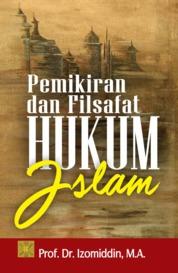 PEMIKIRAN DAN FILSAFAT HUKUM ISLAM by Prof. Dr. Izomiddin, M.A. Cover