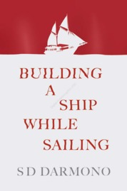 Cover Building a Ship While Sailing (english Vers) oleh S.D. Darmono