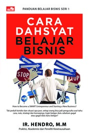 Cover Cara Dahsyat Belajar Bisnis oleh Ir. Hendro, MM