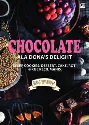 CHOCOLATE ALA DONA`S DELIGHT Resep Cookies, Dessert, Cake, Roti & Kue Kecil Manis by Riyas Irmadona Cover