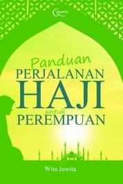 Panduan Perjalanan Haji Untuk Perempuan by Wita Juwita, Indari Mastuti Cover