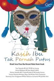 Kasih Ibu Tak Pernah Putus by Tias Tatanka, dkk Cover