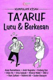 Taaruf Lucu Dan Berkesan by Anas Rumahbaca, dkk Cover