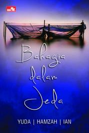 Cover Bahagia Dalam Jeda oleh Hamzah Gunawidjaya